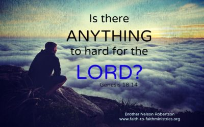 Is There Anything too Hard for The Lord with Nelson Robertson