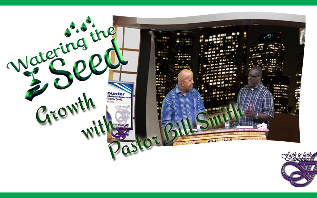 Growth with Pastor Bill Smith