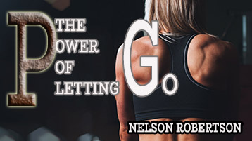 The Power of Letting Go with Nelson Robertson